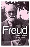 Kramer, Peter D.: Freud: Inventor of the Modern Mind (Eminent Lives)