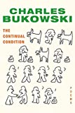 Bukowski, Charles: The Continual Condition: Poems