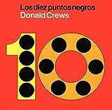 Crews, Donald: Ten Black Dots (Spanish edition): Los diez puntos negros