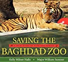 Saving the Baghdad Zoo: A True Story of Hope…