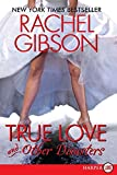Gibson, Rachel: True Love and Other Disasters LP