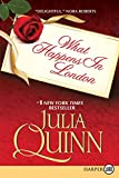 Quinn, Julia: What Happens in London LP