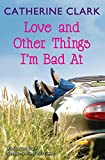 Clark, Catherine: Love and Other Things I'm Bad At: Rocky Road Trip and Sundae My Prince Will Come