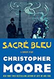 Moore, Christopher: Sacre Bleu: A Comedy d'Art