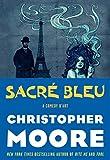 Moore, Christopher: Sacre Bleu: A Comedy d'Art