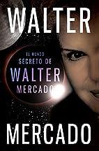 El mundo secreto de Walter Mercado (Spanish…