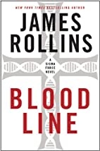 Bloodline: A Sigma Force Novel by James…