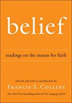 Belief: Readings on the Reason for Faith by…