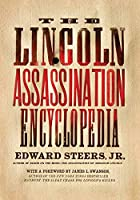 The Lincoln Assassination Encyclopedia by…