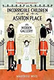 Wood, Maryrose: The Incorrigible Children of Ashton Place: Book II: The Hidden Gallery