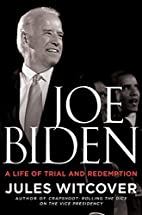 Joe Biden: A Life of Trial and Redemption by…