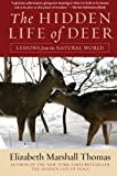 Thomas, Elizabeth Marshall: The Hidden Life of Deer: Lessons from the Natural World