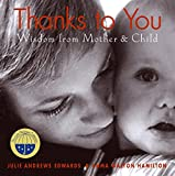 Edwards, Julie Andrews: Thanks to You: Wisdom from Mother & Child (Julie Andrews Collection)