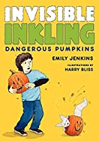 Invisible Inkling: Dangerous Pumpkins by…