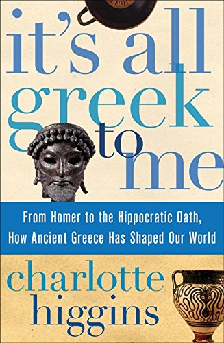 its-all-greek-to-me-from-homer-to-the-hippocratic-oath-how-ancient-greece-has-shaped-our-world