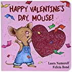 Happy Valentine's Day, Mouse! by Laura…
