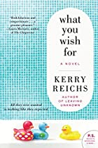 What You Wish For: A Novel (Unti Kerry…
