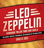 Cross, Charles R.: Led Zeppelin: Shadows Taller Than Our Souls