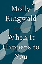 When It Happens to You: A Novel in Stories…