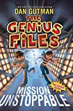 Gutman, Dan: The Genius Files: Mission Unstoppable