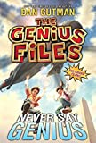 Gutman, Dan: The Genius Files #2: Never Say Genius