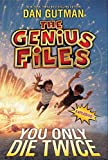Gutman, Dan: The Genius Files #3: You Only Die Twice