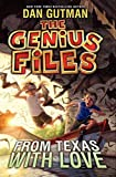 Gutman, Dan: The Genius Files #4: From Texas with Love