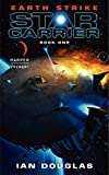 Douglas, Ian: Earth Strike: Star Carrier, Book One