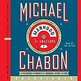 Chabon, Michael: Manhood for Amateurs CD