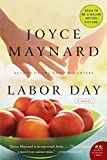 Maynard, Joyce: Labor Day: A Novel (P.S.)