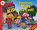 Huelin, Jodi: Sid the Science Kid: Everybody, Move Your Feet! (Let's-Read-and-Find-Out Science 1)