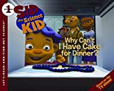 Huelin, Jodi: Sid the Science Kid: Why Can't I Have Cake for Dinner? (Let's-Read-and-Find-Out Science 1)