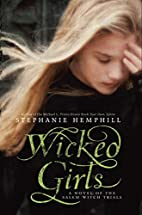 Wicked Girls: A Novel of the Salem Witch…