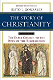 Gonzalez, Justo L.: The Story of Christianity, Vol. 1: The Early Church to the Dawn of the Reformation