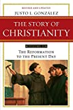 Justo L. Gonzalez: The Story of Christianity (The Reformation to the Present Day)