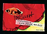 Warren, Frank: PostSecret: Confessions on Life, Death, and God