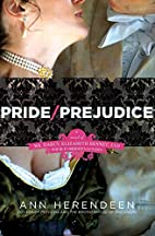 Pride/Prejudice: A Novel of Mr. Darcy,…