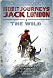 Golden, Christopher: The Secret Journeys of Jack London, Book One: The Wild