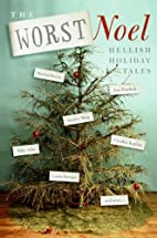 The Worst Noel: Hellish Holiday Tales by…