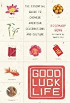 Good Luck Life: The Essential Guide to…