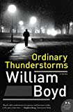 Boyd, William: Ordinary Thunderstorms: A Novel (P.S.)
