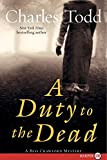 Todd, Charles: A Duty to the Dead LP: A Bess Crawford Mystery (Bess Crawford Mysteries)
