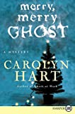 Hart, Carolyn: Merry, Merry Ghost (Bailey Ruth Mysteries, No. 2)