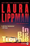 Lippman, Laura: In Big Trouble LP (Tess Monaghan Mysteries)