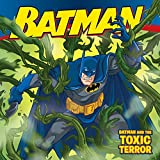 Huelin, Jodi: Batman Classic: Batman and the Toxic Terror