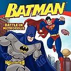 Batman Classic: Battle in Metropolis by John…