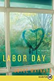 Maynard, Joyce: Labor Day LP: A Novel