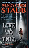 Staub, Wendy Corsi: Live to Tell