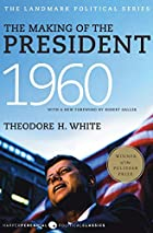 The Making of the President 1960 by Theodore…
