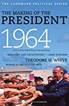 The Making of the President 1964 by Theodore…